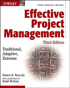 Effective Project Management: Traditional, Adaptive, Extreme, 3/e (Paperback)-cover