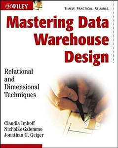 Mastering Data Warehouse Design : Relational and Dimensional Techniques