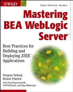 Mastering BEA WebLogic Server: Best Practices for Building and Deploying J2EE Applications-cover