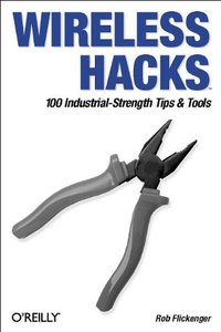 Wireless Hacks: 100 Industrial Strength Tips and Tools (Paperback)-cover