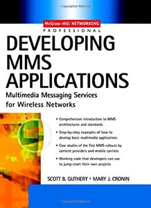 Developing MMS Applications: Multimedia Messaging Services for Wireless Networks-cover