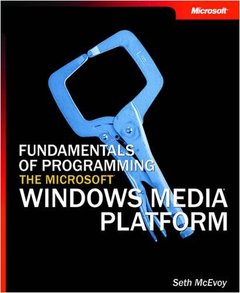 Fundamentals of Programming the Microsoft Windows Media Platform-cover