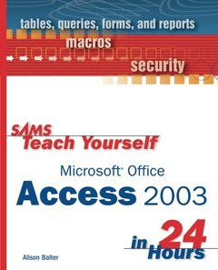 Sams Teach Yourself Microsoft Office Access 2003 in 24 Hours-cover