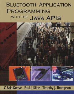 Bluetooth Application Programming with the Java APIs (Paperback)