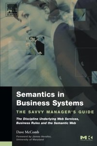 Semantics in Business Systems: The Savvy Manager's Guide-cover