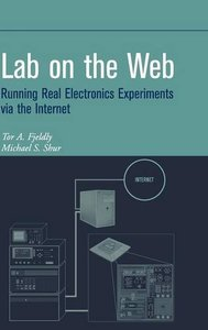 Lab on the Web : Running Real Electronics Experiments via the Internet-cover