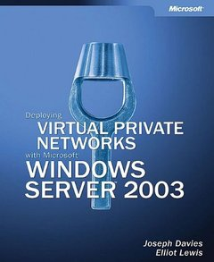 Deploying Virtual Private Networks with Microsoft Windows Server 2003 Technical Reference (Hardcover)-cover