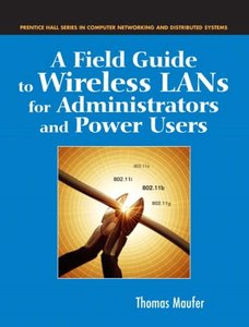 A Field Guide to Wireless LANs for Administrators and Power Users-cover