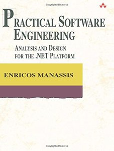 Practical Software Engineering : Analysis and Design for the .NET Platform-cover