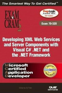 MCAD Developing XML Web Services and Server Components with Visual C# .NET and the .NET Framework Exam Cram 2 (Exam Cram 70-320)-cover