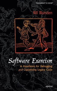 Software Exorcism: A Handbook for Debugging and Optimizing Legacy Code (Hardcover)