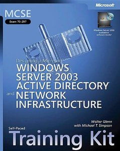 MCSE Self-Paced Training Kit (Exam 70-297): Designing a Microsoft Windows Server 2003 Active Directory and Network Infrastructure-cover