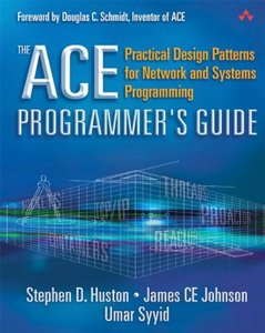 The ACE Programmer's Guide: Practical Design Patterns for Network and Systems Programming-cover