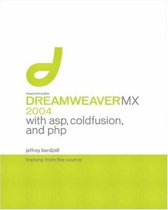 Macromedia Dreamweaver MX 2004 with ASP, ColdFusion, and PHP : Training from the Source-cover