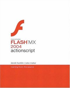 Macromedia Flash MX 2004 ActionScript : Training from the Source-cover