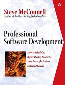 Professional Software Development: Shorter Schedules, Higher Quality Products, More Successful Projects, Enhanced Careers-cover