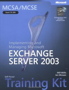 MCSA/MCSE Self-Paced Training Kit (Exam 70-284): Implementing and Managing Microsoft Exchange Server 2003 (Hardcover)-cover