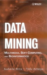 Data Mining: Multimedia, Soft Computing, and Bioinformatics-cover