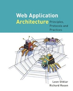 Web Application Architecture: Principles, Protocols and Practices-cover