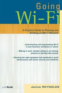 Going Wi-Fi: A Practical Guide to Planning and Building an 802.11 Network-cover