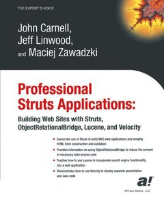 Professional Struts Applications: Building Web Sites With Struts, Object-Relational Bridge, Lucene, and Velocity-cover