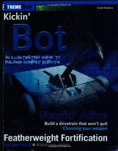 Kickin' 'Bot : An Illustrated Guide to Building Combat Robots-cover