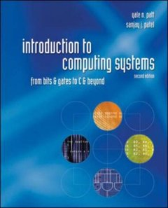 Introduction to Computing Systems: From Bits and Gates to C and Beyond, 2/e (Hardcover)-cover