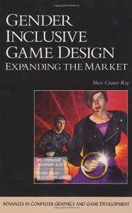 Gender Inclusive Game Design: Expanding the Market-cover