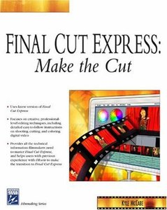 Final Cut Express : Make the Cut (Paperback)-cover