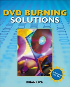 DVD Burning Solutions: Create and Edit Dvds With Ease-cover