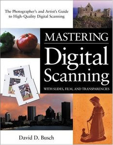 Mastering Digital Scanning: With Slides, Film, and Transparencies-cover