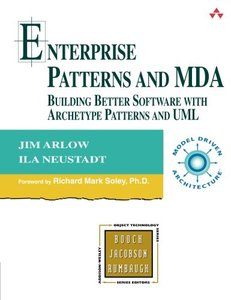 Enterprise Patterns and MDA : Building Better Software with Archetype Patterns and UML-cover