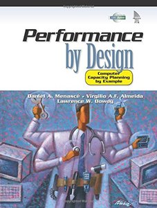 Performance by Design: Computer Capacity Planning By Example-cover
