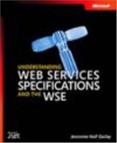 Understanding Web Services Specifications and the WSE-cover