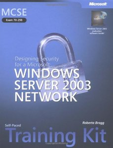 MCSE Self-Paced Training Kit (Exam 70-298): Designing Security for a Microsoft Windows Server 2003 Network-cover