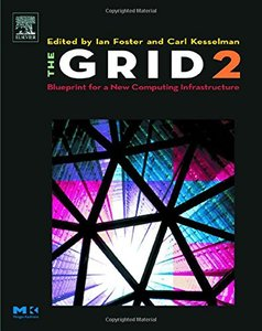 The Grid 2: Blueprint for a New Computing Infrastructure, 2/e (Hardcover)-cover
