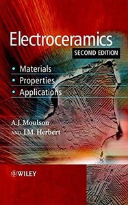 Electroceramics: Materials,  Properties , Applications, 2/e (Paperback)