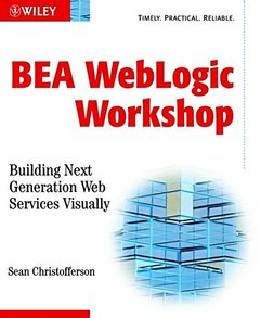 BEA WebLogic Workshop: Building the Next Generation Web Services Visually-cover