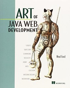 Art of Java Web Development: Struts, Tapestry, Commons, Velocity, JUnit, Axis, C-cover