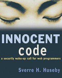 Innocent Code : A Security Wake-Up Call for Web Programmers-cover