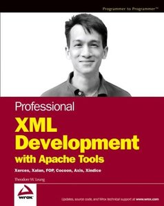 Professional XML Development with Apache Tools : Xerces, Xalan, FOP, Cocoon, Axi-cover