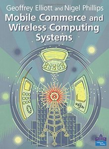 Mobile Commerce and Wireless Computing Systems-cover