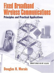 Fixed Broadband Wireless Communications : Principles and Practical Applications-cover