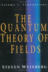 The Quantum Theory of Fields: Volume 1, Foundations-cover