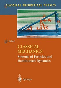 Classical Mechanics: Systems of Particles and Hamiltonian Dynamics-cover