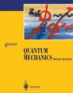 Quantum Mechanics: Special Chapters
