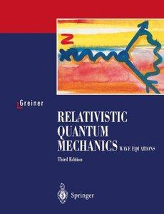 Relativistic Quantum Mechanics: Wave Equations-cover