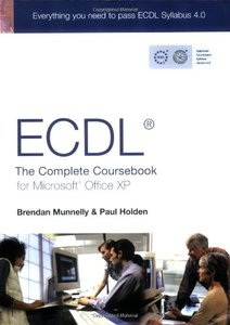 ECDL: The Complete Coursebook for Microsoft Office XP