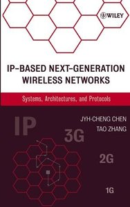 IP-Based Next-Generation Wireless Networks: Systems, Architectures, and Protocols (Hardcover)-cover