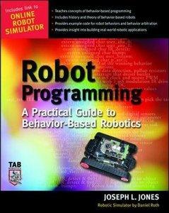 Robot Programming : A Practical Guide to Behavior-Based Robotics-cover